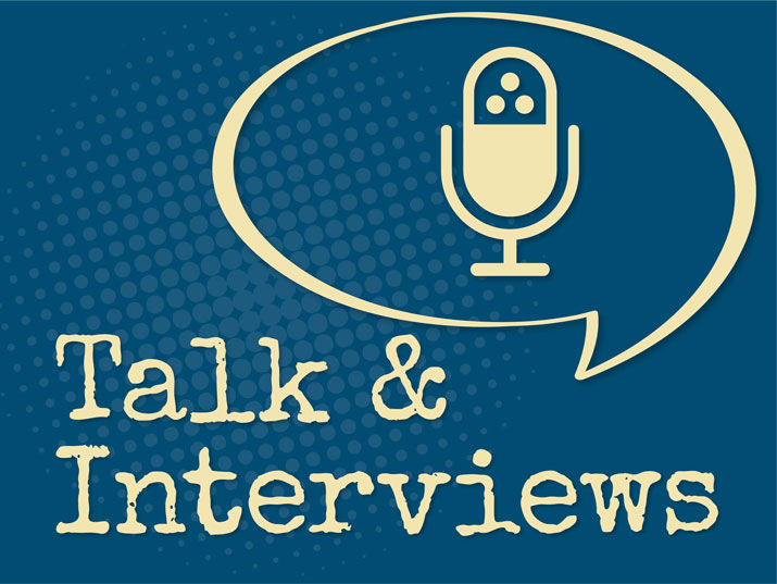 Talk and Interviews