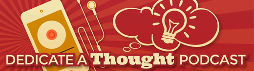 dedicate a thought podcast