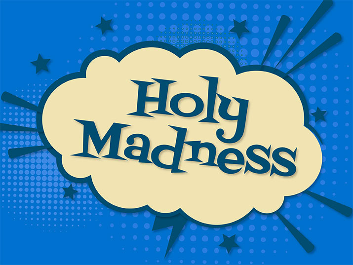 Holy Madness